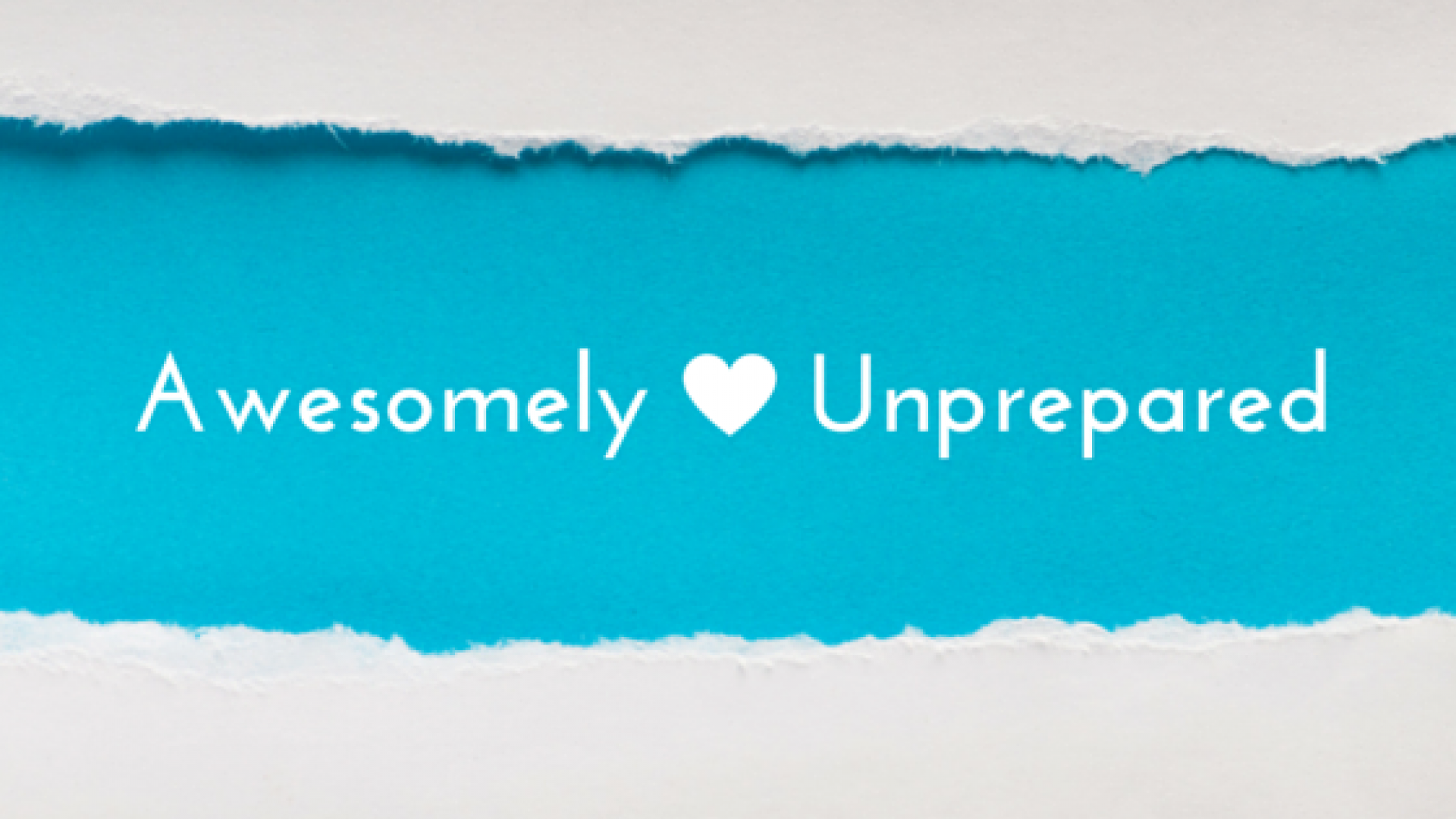 Awesomely Unprepared